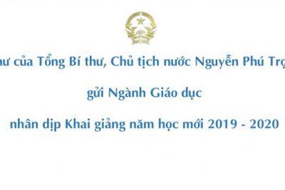 Thư của Tổng bí thư, Chủ tịch Nước Nguyễn Phú Trọng gửi ngành Giáo dục nhân dịp khai giảng năm học mới 2019-2020